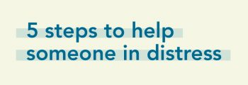 img text: 5 steps to help someone in distress