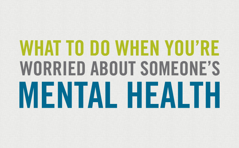 img text: what to do when you're worried about someone's mental health