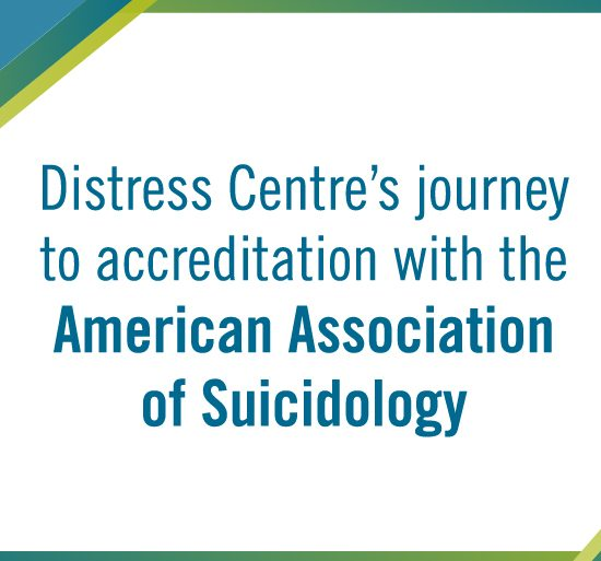 img text: Distress Centre's journey to accreditation with the American Association of Suicidology