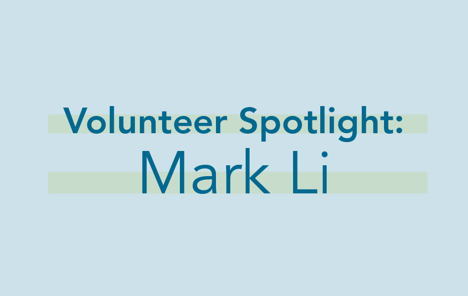 img text: Volunteer Spotlight: Mark Li