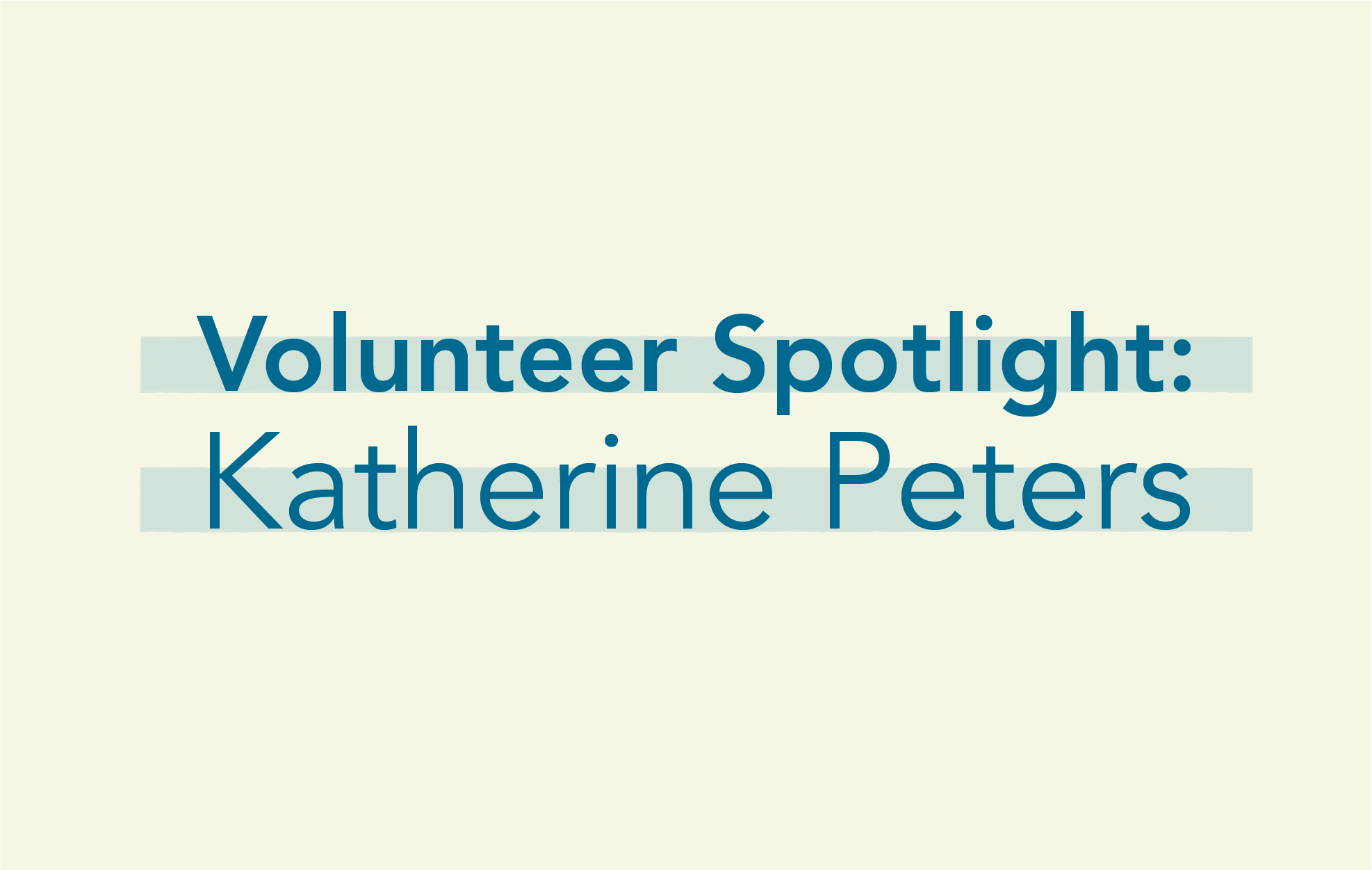 img text: Volunteer Spotlight: Katherine Peters