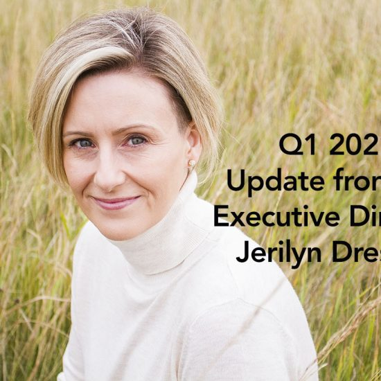 img des: Jerilyn sitting in a field. img text: Q1 2021 Update from Executive Director, Jerilyn Dressler