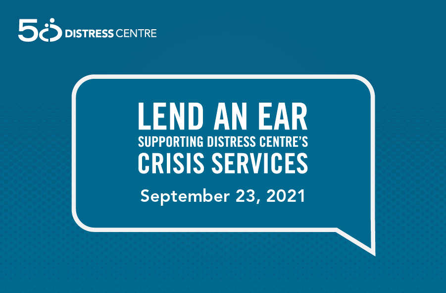 img text: Lend An Ear - Supporting Distress Centre's crisis services. September 23, 2021