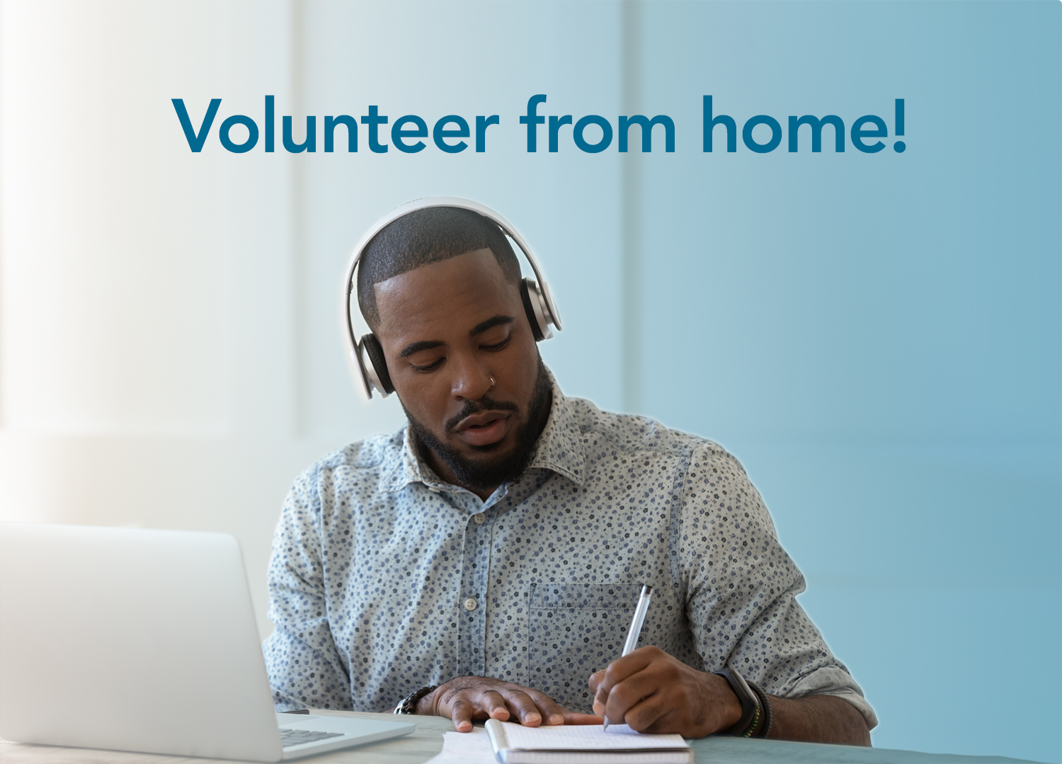 img des: person at home working on a laptop while taking notes. img text: Volunteer from home!